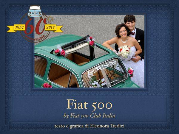 Partecipazioni Matrimonio Con Fiat 500.Fiat 500 Simpatia Cultura E Tradizione Italiana Per Le Vostre Nozze