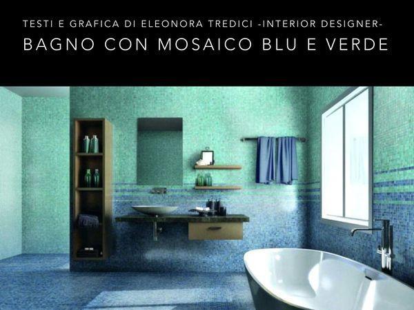 Bagni Blu Mosaico : Decorare il bagno con il mosaico: come ottenere un mood estivo e